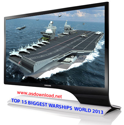 15 BIGGEST WARSHIPS WORLD 2013