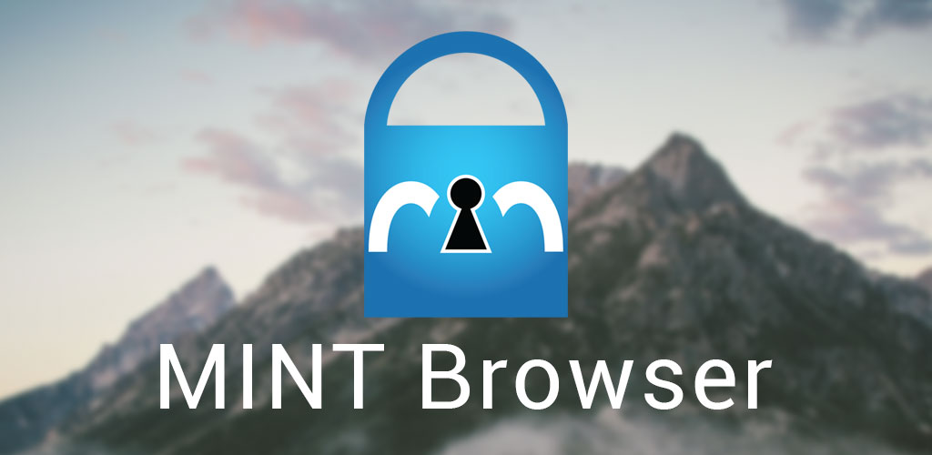 MINT Browser Secure Fast Full