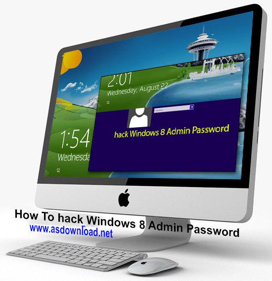 How To hack Windows 8 Admin Password